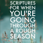 Scriptures for When You're Going Through a Rough Season