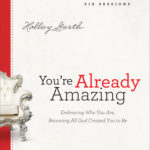 Book Spotlight: You're Already Amazing by Holley Gerth