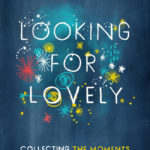 Book Excerpt: Looking for Lovely by Annie F. Downs