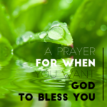 A Prayer for When You Want God to Bless You