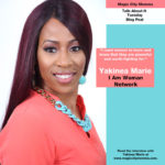 Yakinea Marie Talks I Am Woman Network