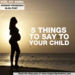 Five Things to Say to Your Child