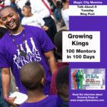 Growing Kings Talks Finding 100 Mentors in 100 Days
