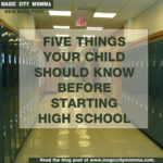 Five Things Your Child Should Know Before Starting High School