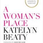 Katelyn Beaty Shares Book Excerpt On How to Make Work Work
