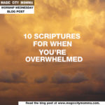 10 Scriptures for When You're Overwhelmed