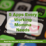 5 Apps Every Working Momma Needs