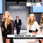 Birmingham Fashion Week Invades the Magic City This Weekend