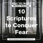 Magic City Momma Shares 10 Scriptures to Help You Conquer Fear