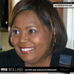 Author and Executive Producer Iris Bolling Invests in Her Dream