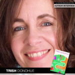 Trish Donohue Opens Lines of Communication with Between Us Girls