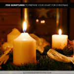 Five Scriptures to Prepare Your Heart for Christmas