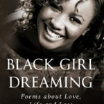 Black Girl Dreaming: Poems About Love, Life and Loss