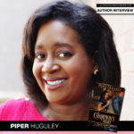 New Historical Fiction Series by Author Piper Huguley Has Heart