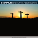 Five Scriptures to Prepare Your Heart for the Resurrection