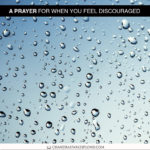 Join Me In Saying a Prayer for When You Feel Discouraged