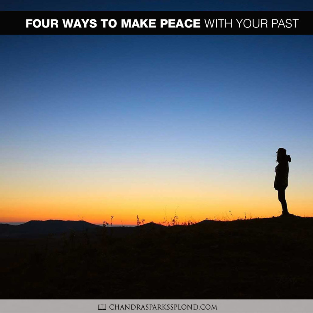 Four Ways to Make Peace with Your Past