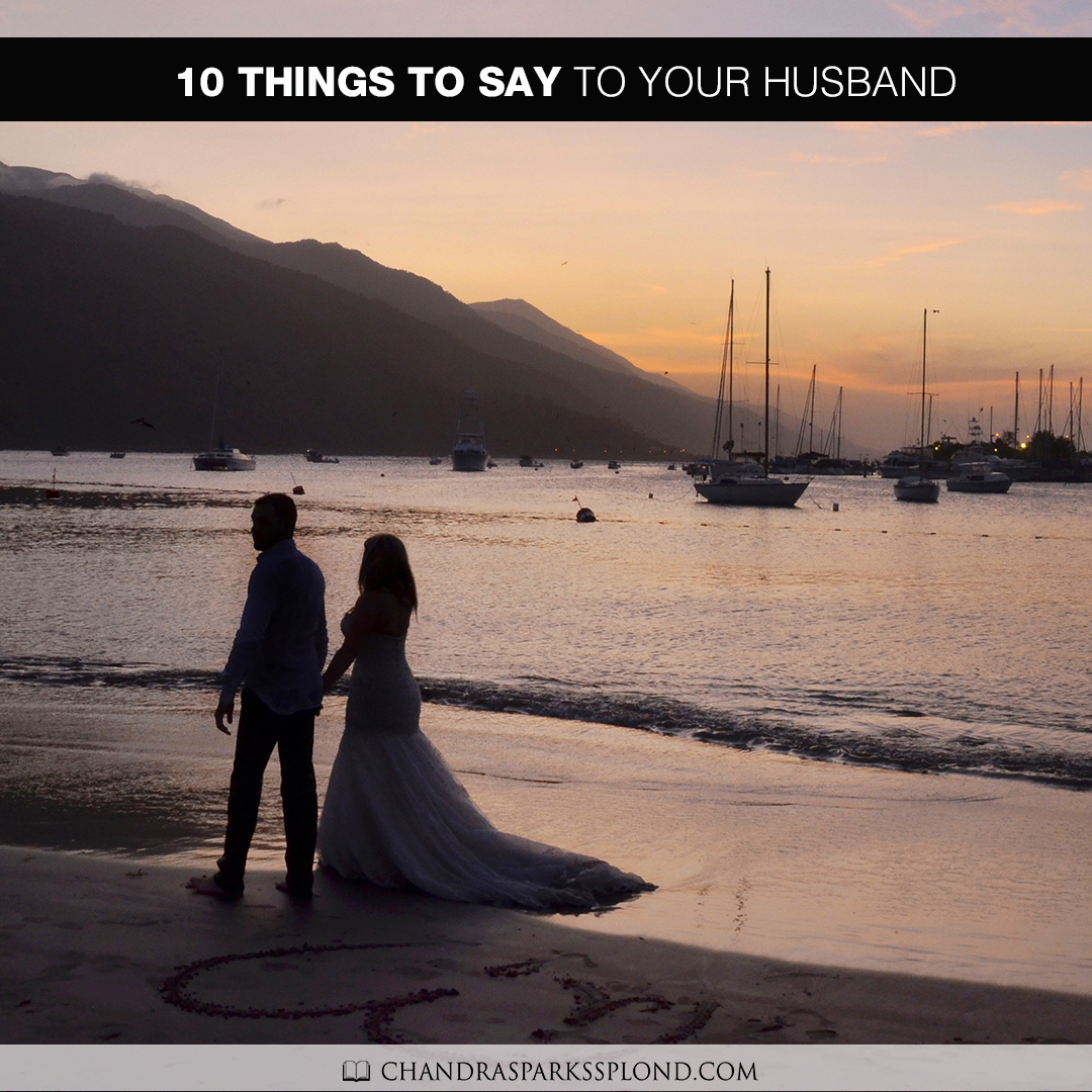 10 Things to Say to Your Husband