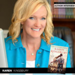 No. 1 New York Times Bestselling Author Karen Kingsbury Talks Love Story