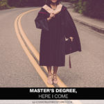 Master's Degree, Here I Come: Reflections of a Future Graduate