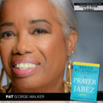 Pat G'Orge-Walker Finds That Prayer Changes Things