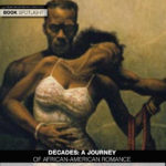 Get Ready for Decades: A Journey of African-American Romance