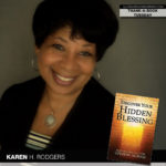 Karen H. Rodgers Discovers Her Hidden Blessing