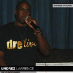 "Undrez ""Dre Live"" Lawrence Brings the Entertainment"