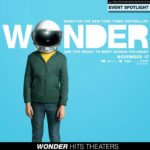 Wonder Hits Movie Theaters Nationwide This Weekend