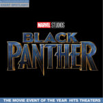 Black Panther, the Movie Event of the Year, Hits Theaters This Week