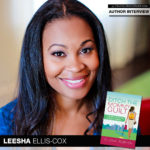 "Author Dr. Leesha Ellis-Cox Wants to Help You ""Ditch the Mommy Guilt"""