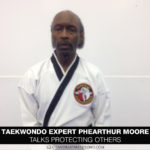 Taekwondo Expert Phearthur Moore Talks Protecting Others