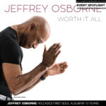 Jeffrey Osborne Releases First Soul Album  In 13 Years
