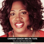 Career Coach Melva Tate Talks Networking