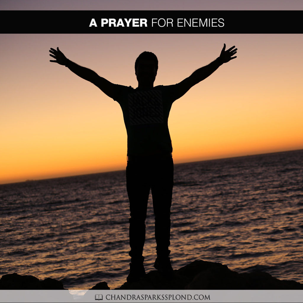 Join Chandra Sparks Splond in Saying a Prayer for Enemies