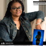National Bestselling Author J.D. Mason Is Quite 'the Woman'
