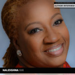 """National Bestselling Author Naleigna Kai Stops by to """"Kiss"""" and Tell"""