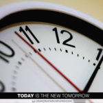 Today is the New Tomorrow