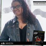 National Bestselling Author J.D. Mason Breathes Life Into New Series