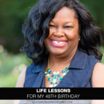 Life Lessons for My 48th Birthday