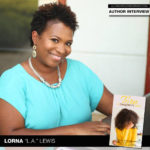 "Author Lorna ""L.A."" Lewis Talks Torn: A Daughter's Love"