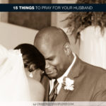 Chandra Sparks Splond Shares 15 Things to Pray for Your Husband