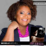 Author Michelle Mitchell Returns with Infamous