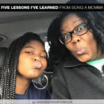 Five Lessons I've Learned from Being a Momma