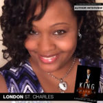 Just a Chat with National Bestselling Author London St. Charles