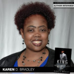 Karen D. Bradley Talks King of Morgan Park