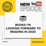 Black Fiction Addiction Episode 3 Books I'm Looking Forward to Reading in 2020