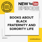 Black Fiction Addiction Episode 4 Books About Black Fraternity and Sorority Life