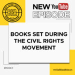 Black Fiction Addiction Episode 5: Books Set During the Civil Rights Movement