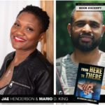 Jae Henderson and Mario D. King Take Us From Here to There